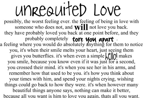 Teenage Quotes About Love And Heartbreak : Unrequited Love, The most painful Love of all.